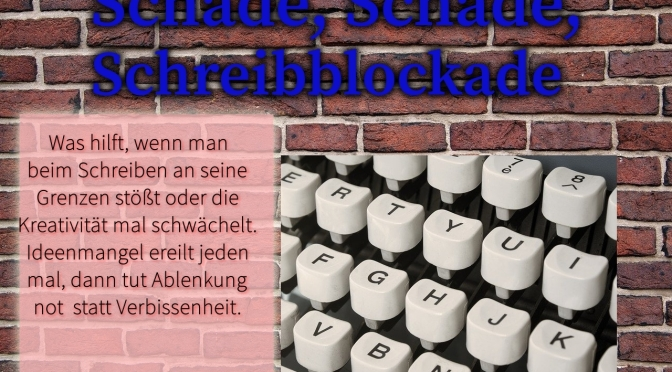 Schade, schade, Schreibblockade